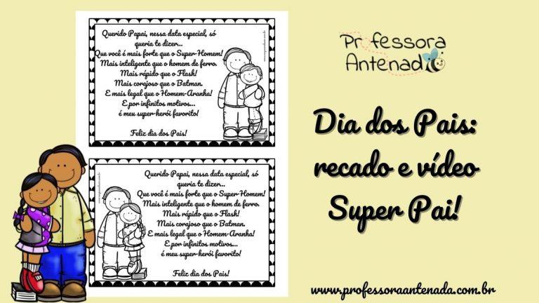 Dia dos Pais: vídeo e mensagem Super Pai!